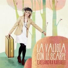 "CD CASSANDRA RAFFAELE ""LA VALIGIA CON LE SCARPE"""