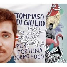 """CD TOMMASO DI GIULIO """"PER FORTUNA DORMO POCO"""""""